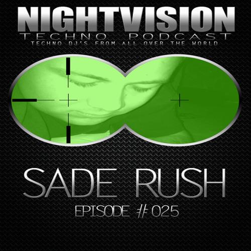 Sade Rush [HU] - NightVision Techno PODCAST 25 pt1 1st anniversary