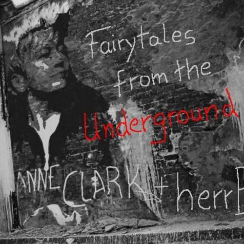 Anne Clark & herrB  Fairytales from the Underground