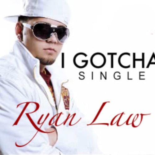 """""""I Gotcha"""" by Ryan Law AVAILABLE ON iTUNES $.99"""