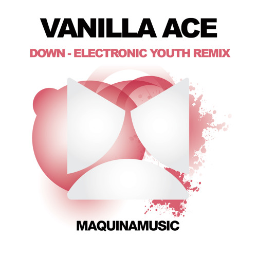 Vanilla Ace - Down - Electronic Youth Remix [MAQ085R]