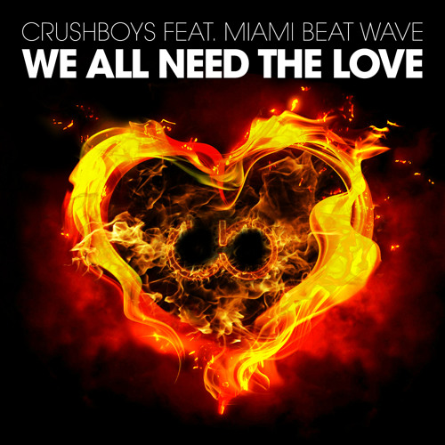 01 CRUSHBOYS - We All Need The Love (feat. Miami Beat Wave) [Radio Edit]