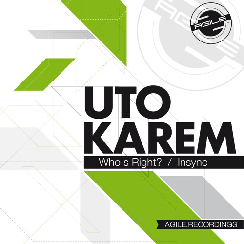 Uto Karem - Who's Right? (Original Mix) [Agile Recordings]