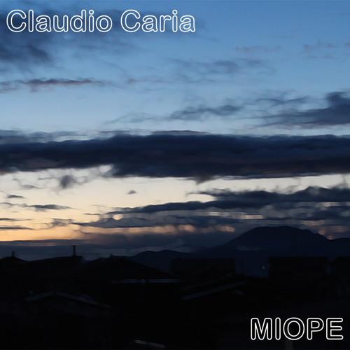 Claudio Caria - Miope - 01 Precipitando