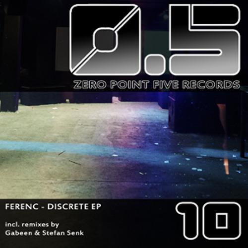 ZEROPOINTFIVE10 - Ferenc - Discrete