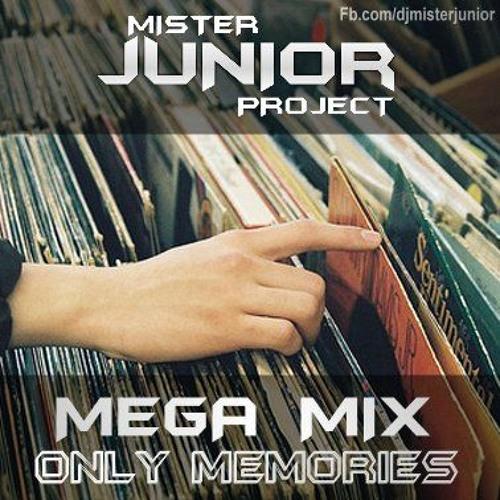 MEGA MIX - MID BACK ( Mister Junior Project   Only Memories )