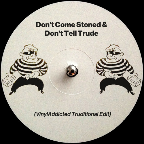 Max N' Specs-Don't Come Stoned And Don't Tell Trude (VinylAddicted Truditional Edit)