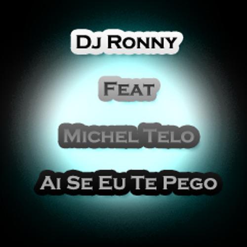 Dj Ronny feat Michel Telo - Ai Se Eu Te Pego (Studio Acapella)