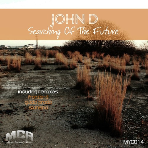 John D - Searching Of The Future (Guido Prado Remix) [Mystic Carousel Records]