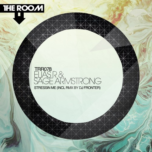Elias R & Sage Armstrong Stressin Me EP [TRR078]