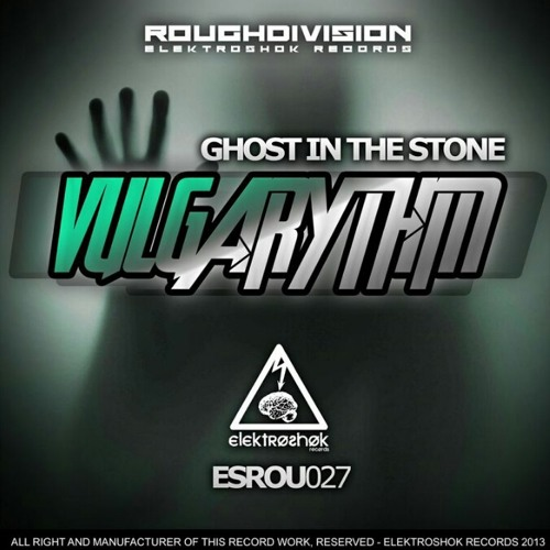 OUT NOW!!! GHOST IN THE STONE EP - VIA ELEKTROSHOK RECORDS
