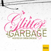 Glitter in the Garbage LIVE