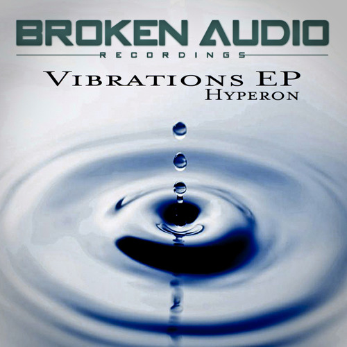 Hyperon - Melodic Vibrations [Broken Audio - Vibrations EP] - OUT NOW