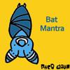 Bat Mantra