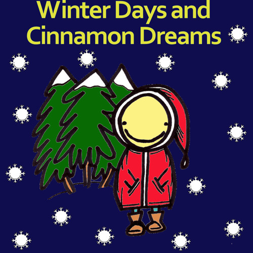 Winter Days and Cinnamon Dreams