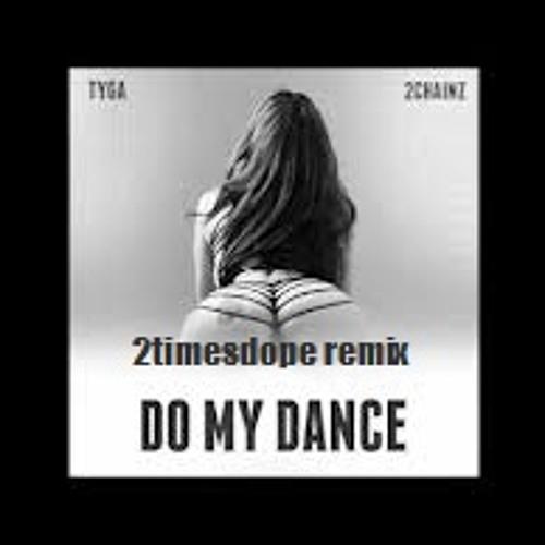2timesdope-do my dance