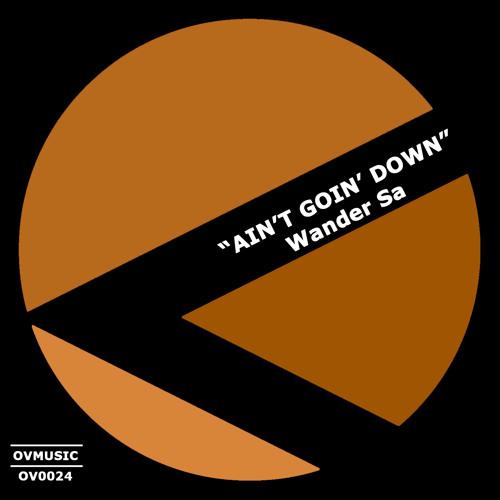 Wander Sa - Ain't Goin' Down (Buy on Beatport !!!)