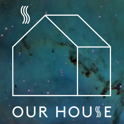 OUR HOUSE #02 22/03/2013