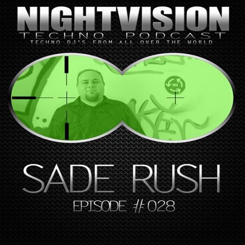Sade Rush [HU] - NightVision Techno PODCAST 28 pt1