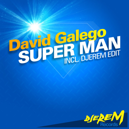 David Galego - Super Man (OUT NOW) PREVIEW