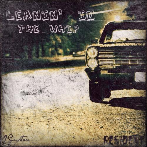 Leanin' In The Whip Ft. Resident