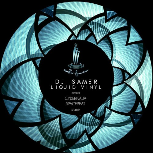 DJ Samer - Liquid Vinyl (Spacebeat Mystical Remix) (cut) /Stellar Fountain/