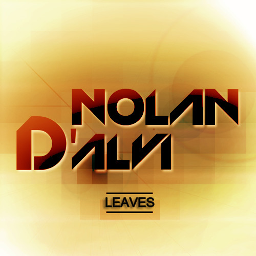 Nolan D'Alvi - Leaves
