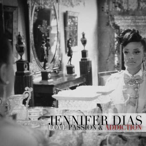 Jennifer Dias - Apaixonada (Love Passion & Addiction)