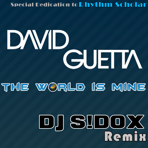 David Guetta - The world is mine  (DJ S!dOx Extended Remix)