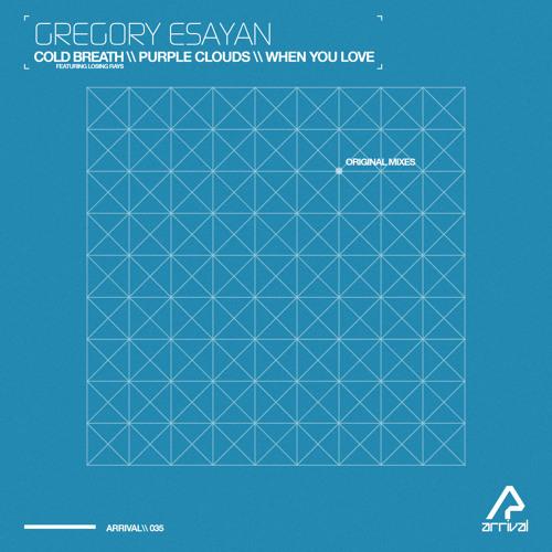 Gregory Esayan - When You Love (Original Mix)