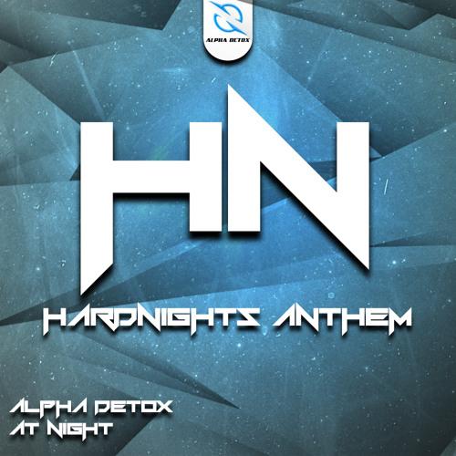 Alpha Detox - At Night (Hard Nights Anthem 2013)