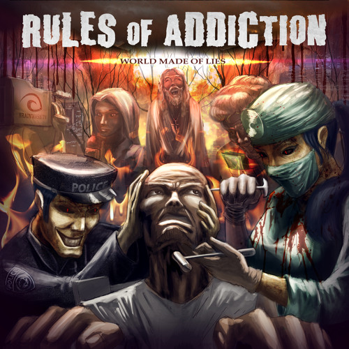 Rules Of Addiction - World Made Of Lies - 07 False Perception Of Freedom