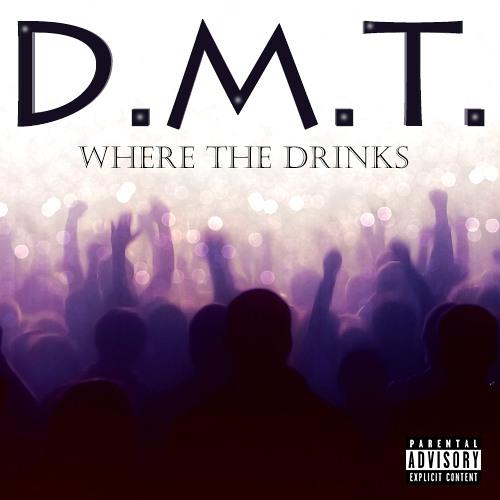 Where The Drinks (Prod. DJ Tat)