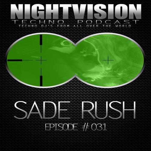 Sade Rush [HU] - NightVision Techno PODCAST 31 pt1