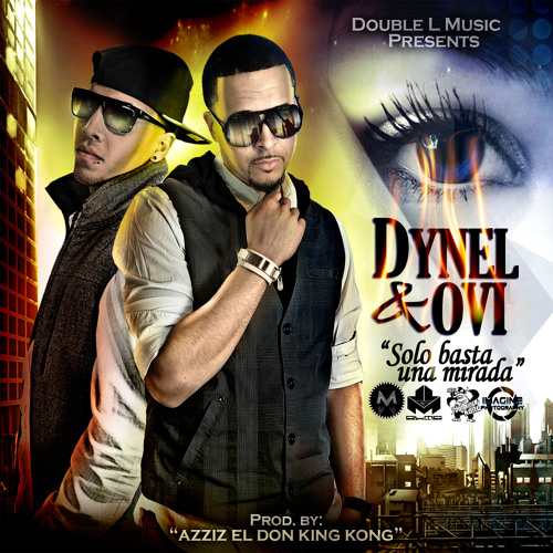Dynel y Ovi - Solo Basta Una Mirada