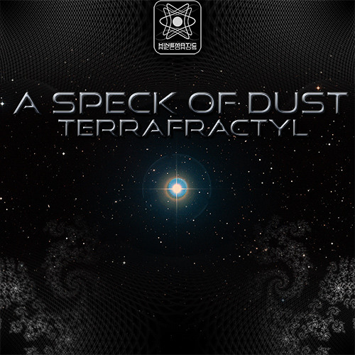 Terrafractyl - A Speck of Dust (Preview from 'A Speck of Dust' EP OUT NOW)