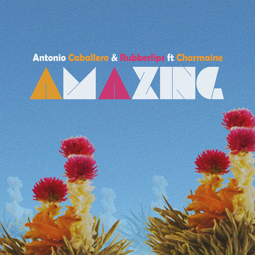Antonio Caballero & Rubberlips feat Charmaine Amazing (Soulplate Redub) Panama Red Records