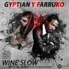 Gyptian Ft Farruko Wine Slow El remix