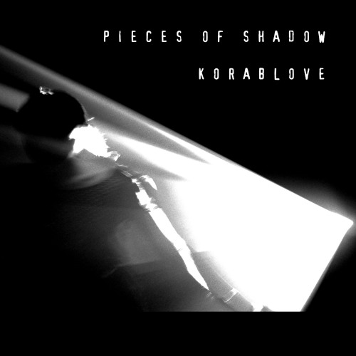 Korablove - Pieces of Shadow