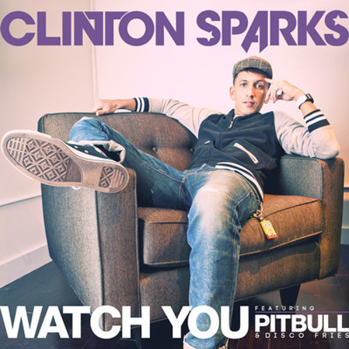 Watch You by Clinton Sparks Feat. Pitbull (DJ Chuckie & Romero  Remix)