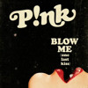 Blow me (one last kiss) (cover)