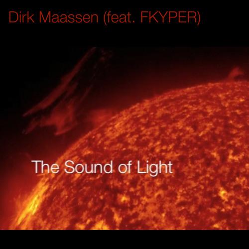 Dirk Maassen with FKYPER - The Sound of Light II