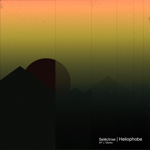 Selēctrixe - Heliophobe