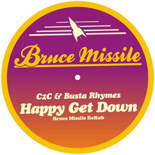C2C & Busta Rhymes - Happy Get Down(Bruce Missile ReRub)