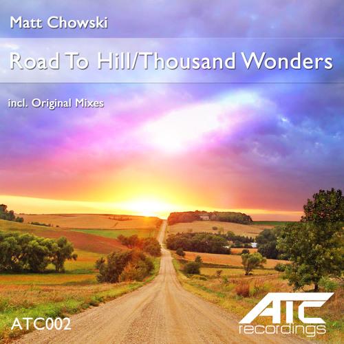 Matt Chowski - Thousand Wonders (Original Mix) [ATC002] OUT NOW!!