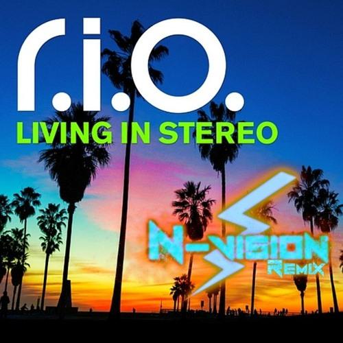 R.I.O. - Living In Stereo (N-Vision Bootleg Radio Edit)