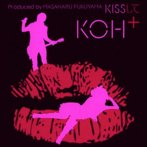 KISSして(Tohru Nagata Remix) - KOH+