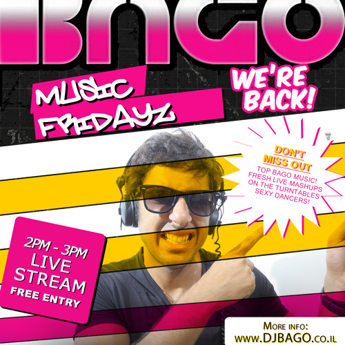 BaGos Fridays - With DJ BaGo Round 5 15-03-13 www.djbago.co.il