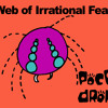 Web of Irrational Fear
