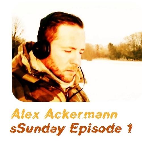 Alex Ackermann - sSunday Episode 1 - Live-Mix2013 - 320Kbps