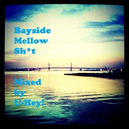 Bayside Mellow Sh*t
